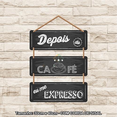 30111 - Placa Decorativa - Depois do Café eu me Expresso