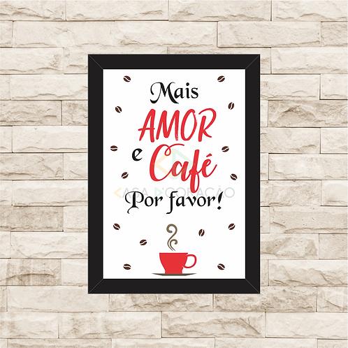 6291 - Quadro com moldura Mais Amor e Café...