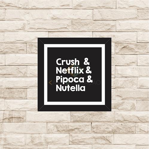 6095 - Quadro com moldura Crush, Netflix, Pipoca e Nutella