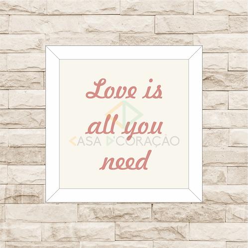 4036 C - Quadro com moldura Love is All You Need - Rosa