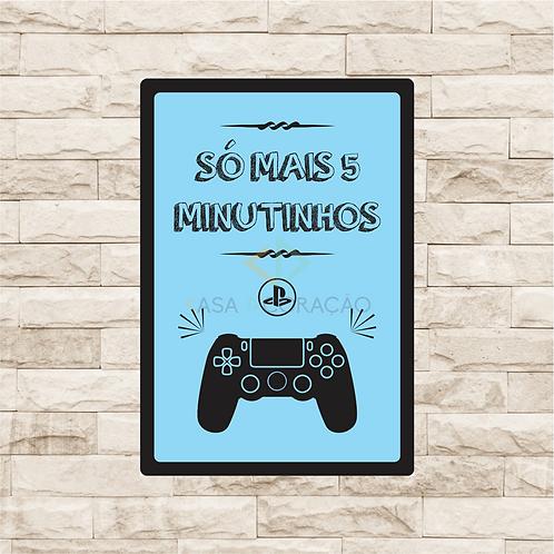 30007 - Placa Decorativa - Só Mais 5 Minutinhos - Playstation