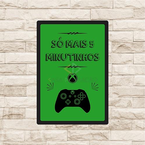 30008 - Placa Decorativa - Só Mais 5 Minutinhos - Xbox