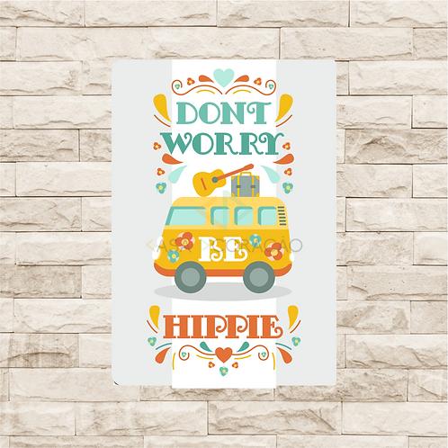 30061 - Placa Decorativa - Dont Worry be Hippie
