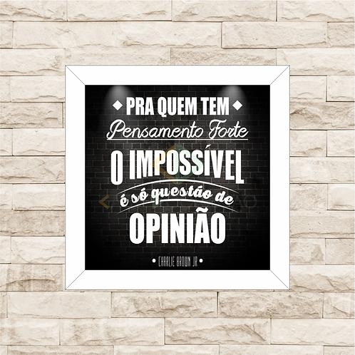 6143 - Quadro com moldura O Impossível é só Questão de Opinião