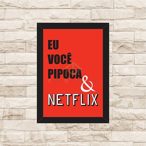 6038 - Quadro com moldura Eu, Você, Pipoca e Netflix