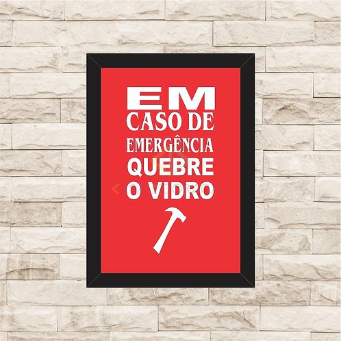 016 - Quadro para guardar dinheiro - Em Caso de Emergência Quebre o Vidro