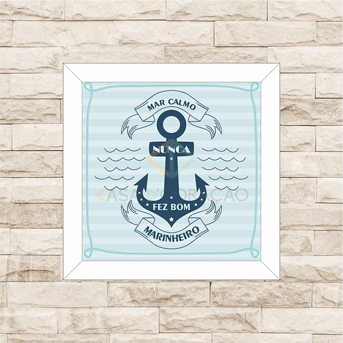 6016 - Quadro com moldura Mar Calmo Nunca Fez Bom Marinheiro