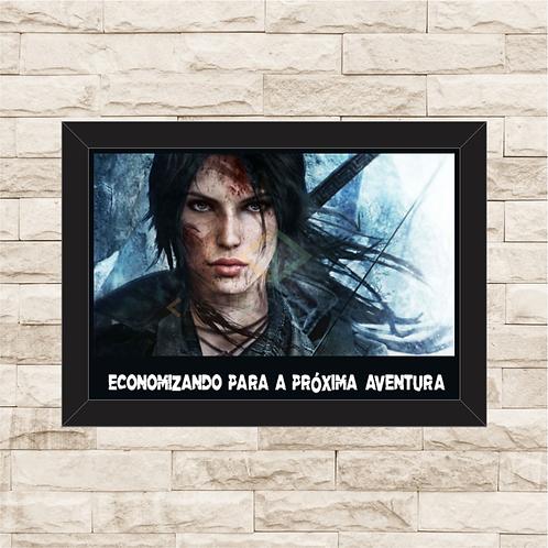 019 - Quadro para guardar dinheiro - Para a Próxima Aventura - Tomb Raider