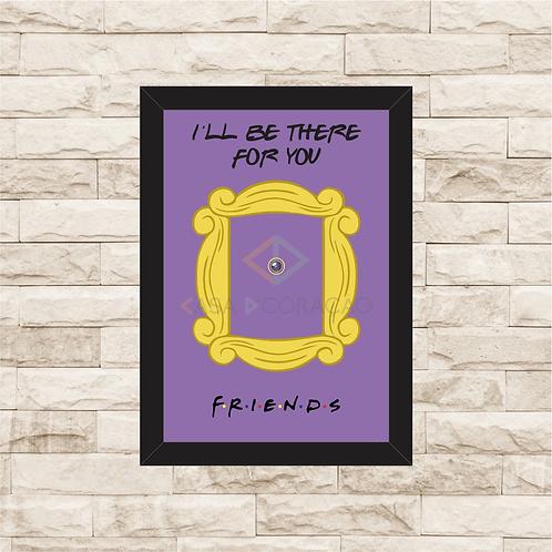 6350 - Quadro com moldura I'll be there for you - Friends