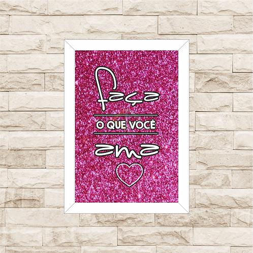 6396 - Quadro com Glitter - Faça o que Você Ama
