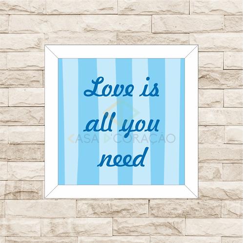 4037 C - Quadro com moldura Love is All You Need - Azul