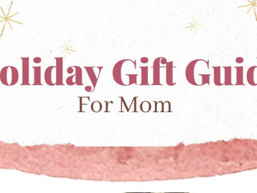 Holiday Gift Ideas for Mom