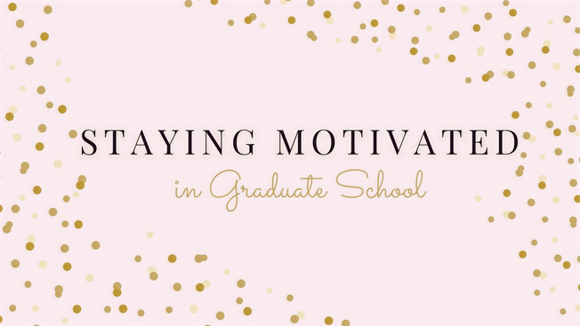 Staying Motivated in Graduate School