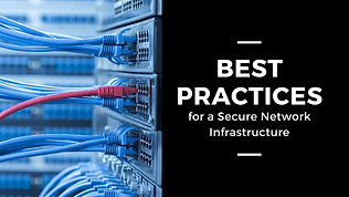 Best-Practices-for-a-Secure-Network-Infr