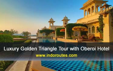 Luxury Golden Triangle Tours in India, Luxury Golden Triangle Tour with Oberoi Hotels