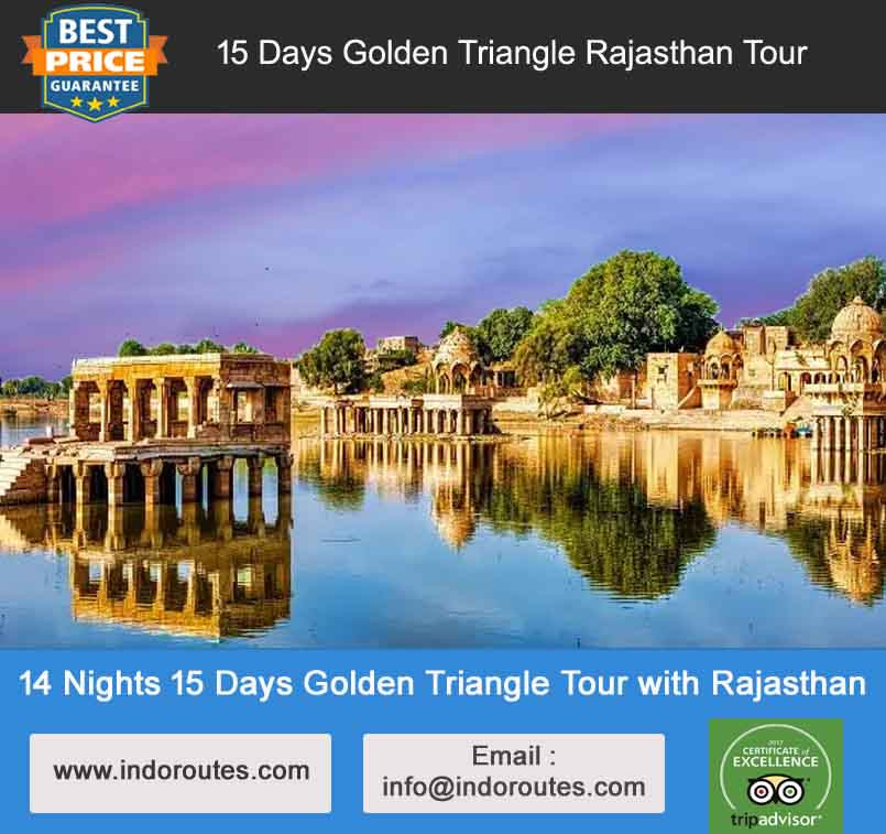 14 Nights 15 Days Golden Triangle Tour with Rajasthan