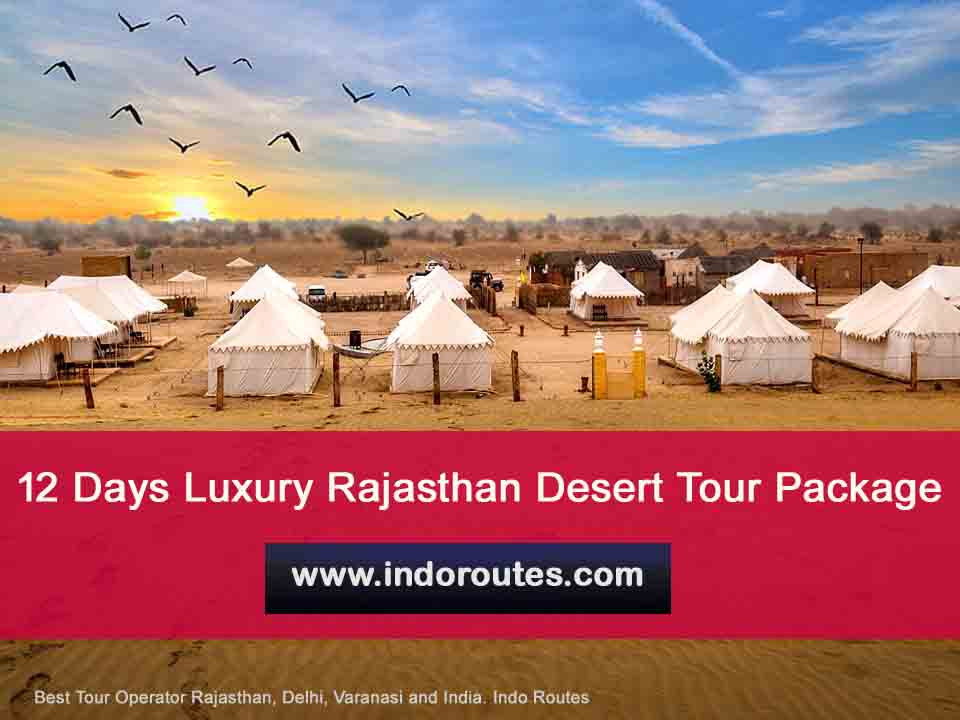 12 Days Luxury Rajasthan Desert Tour Package