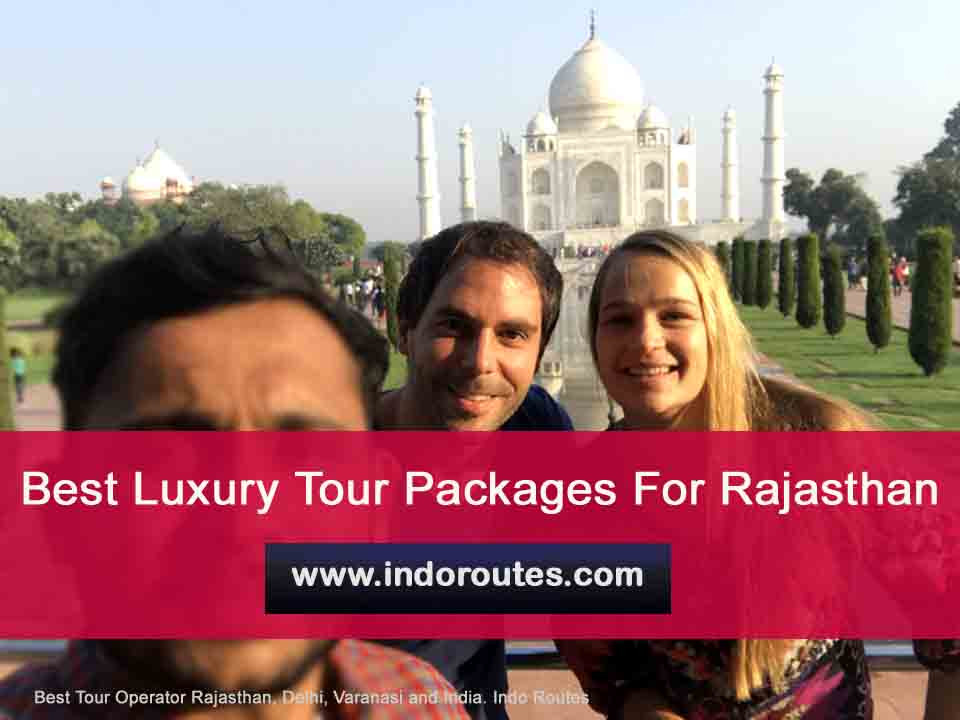 Best Luxury Tour Packages For Rajasthan