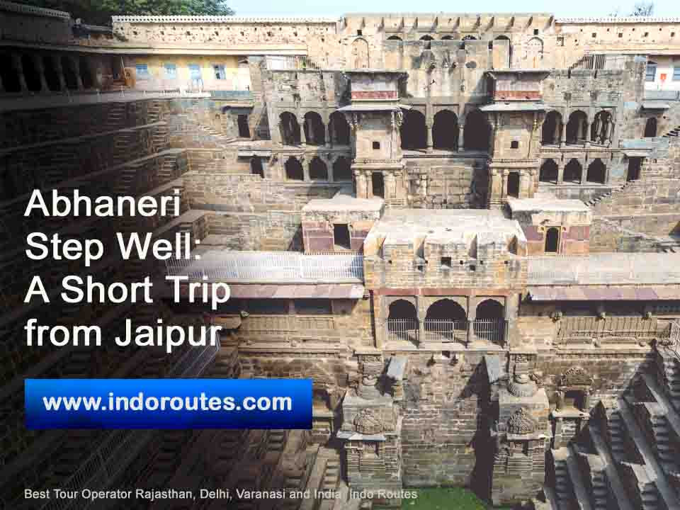 Abhaneri Step Well Day tour from Jaipur
