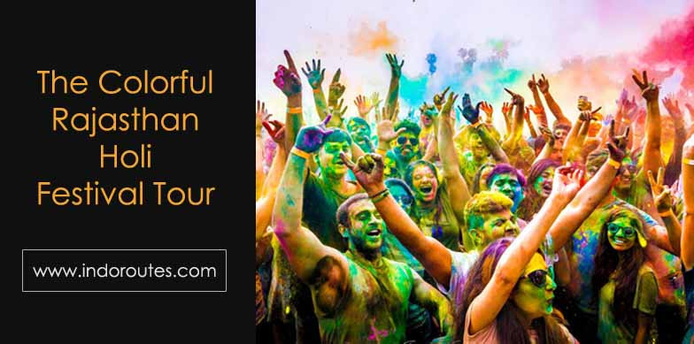 The Colorful Rajasthan Holi Festival Tour
