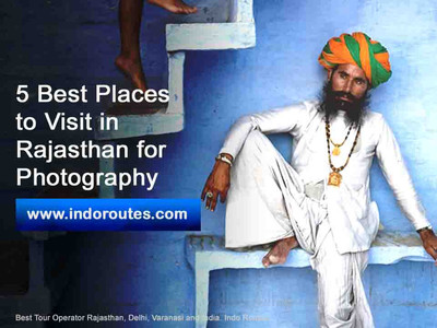 5 Best Places to Visit in Rajasthan for Photography