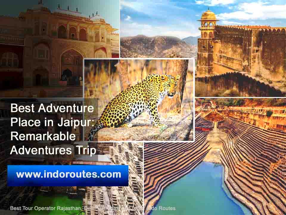 Best Adventure Place in Jaipur - Remarkable Adventures Trip