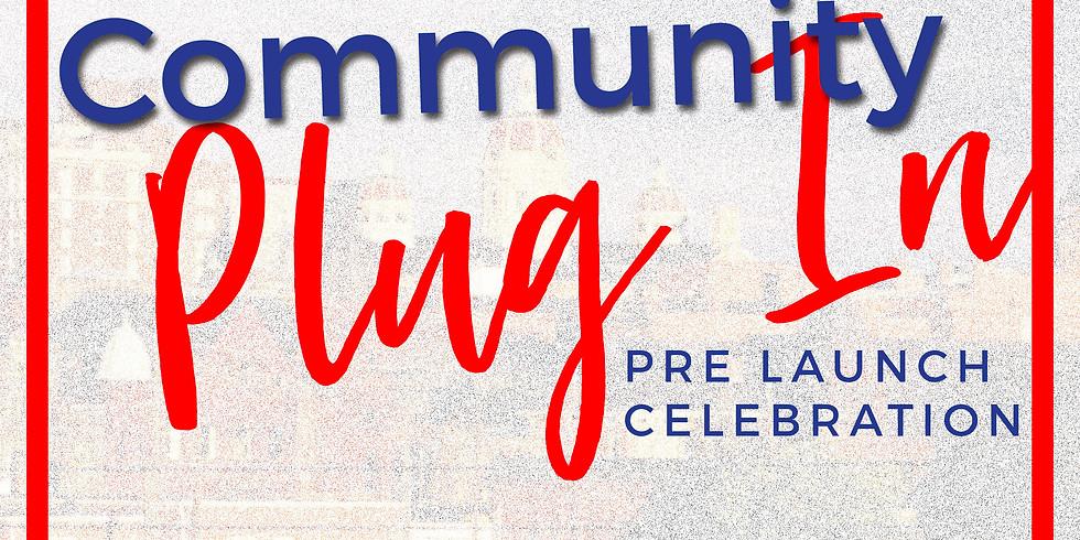 Community Plug In Pre Launch Celebration