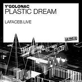 Ygolonac_plastic-dream 2.jpg