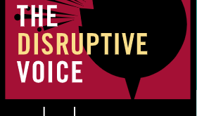 The Disruptive Voice (Podcast)