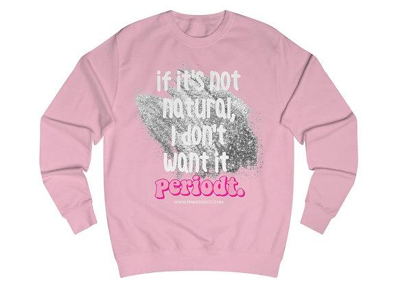 Periodt. Unisex Sweatshirt