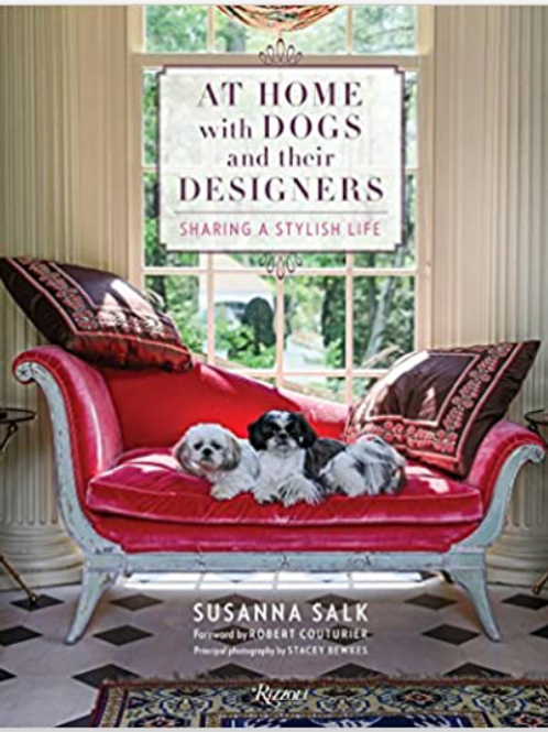 At Home with Dogs and Their Designers by Robert Couturier and Susanna Salk