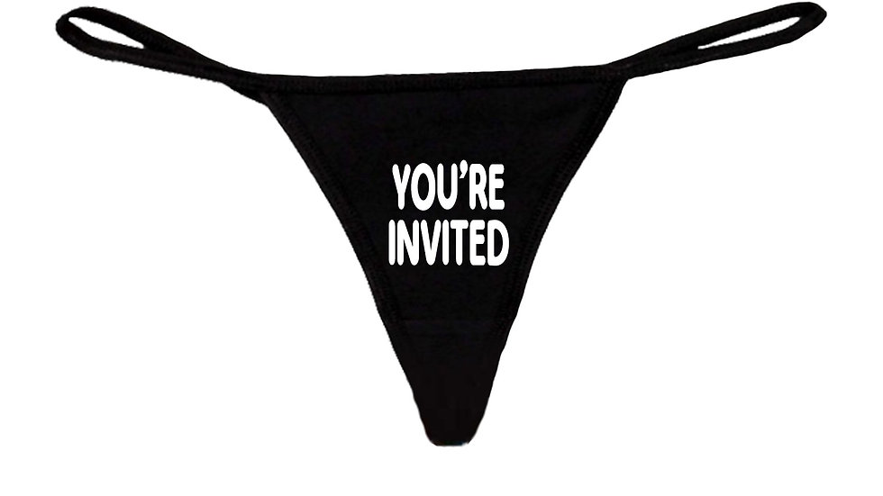 Women's Funny S*xy Thong Your Invited