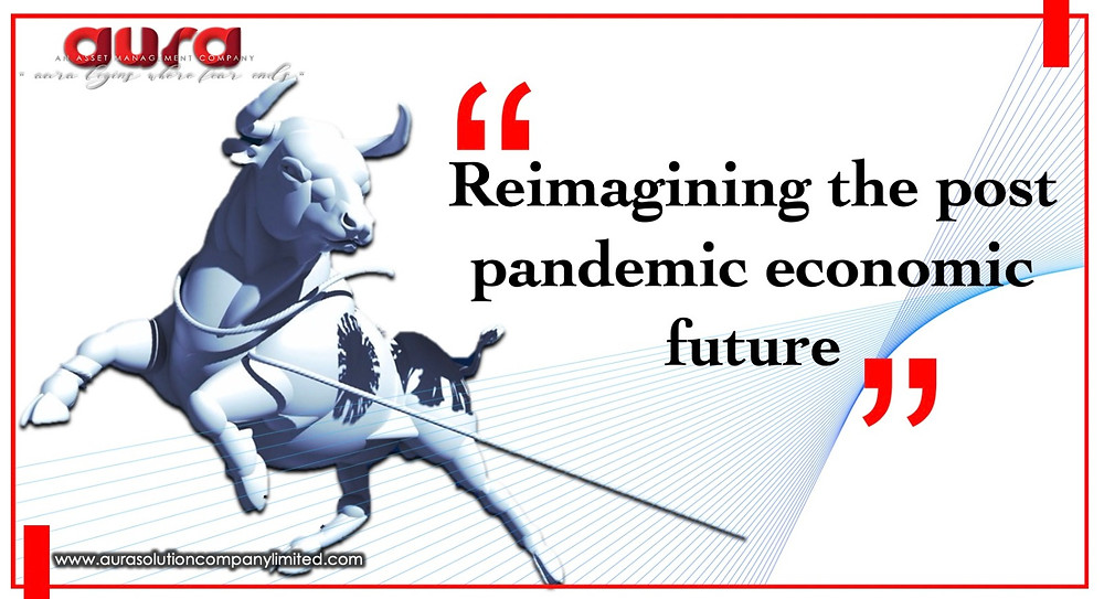 Reimagining the post pandemic economic future : Aura Solution Company Limited