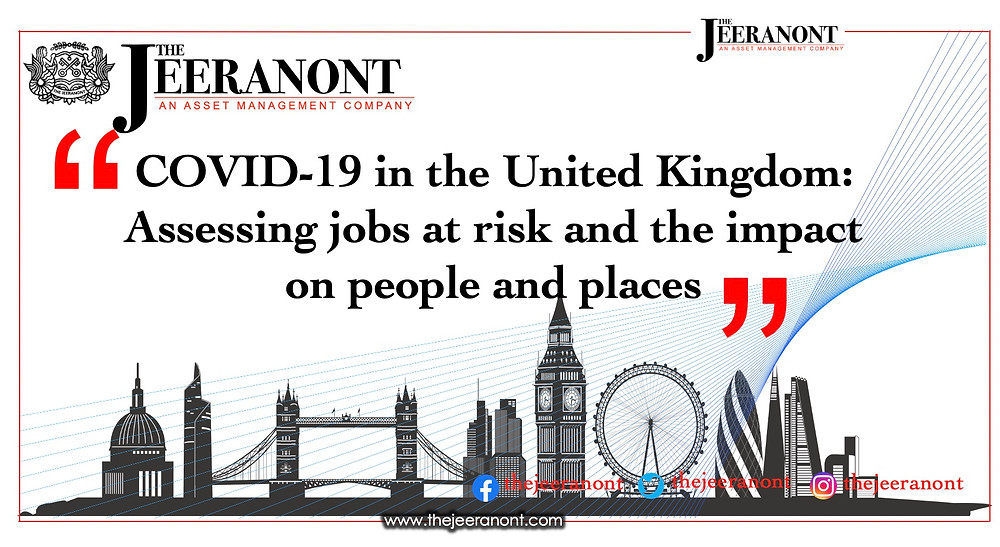 COVID-19 in the United Kingdom: Assessing jobs at risk and the impact on people : The Jeeranont