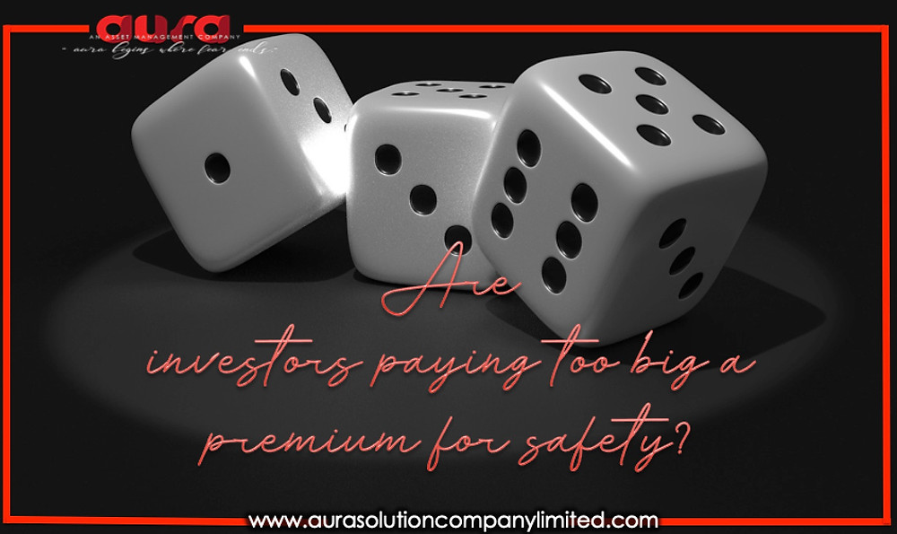 Are investors paying too big a premium for safety? Aura Solution Company Limited