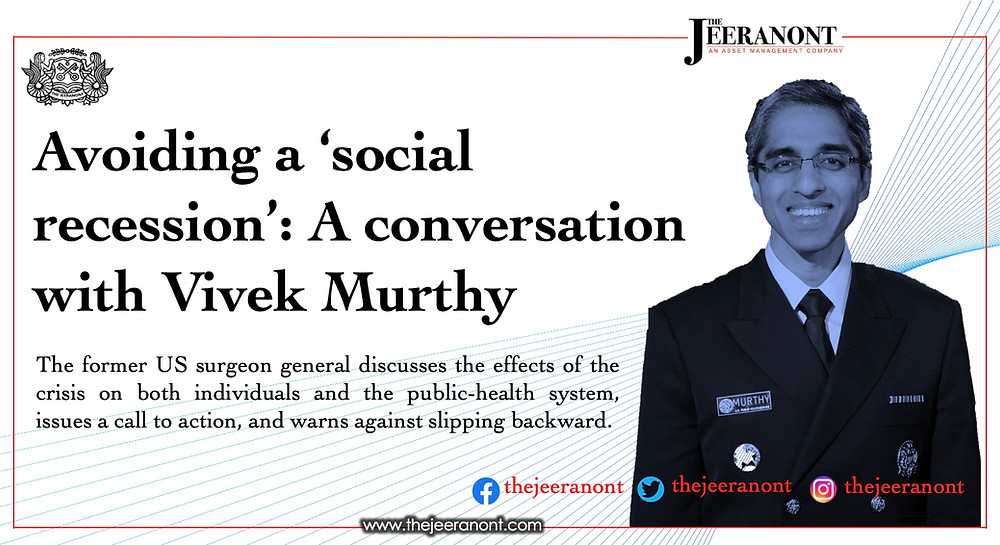 Avoiding a 'social recession': A conversation with Vivek Murthy: The Jeeranont