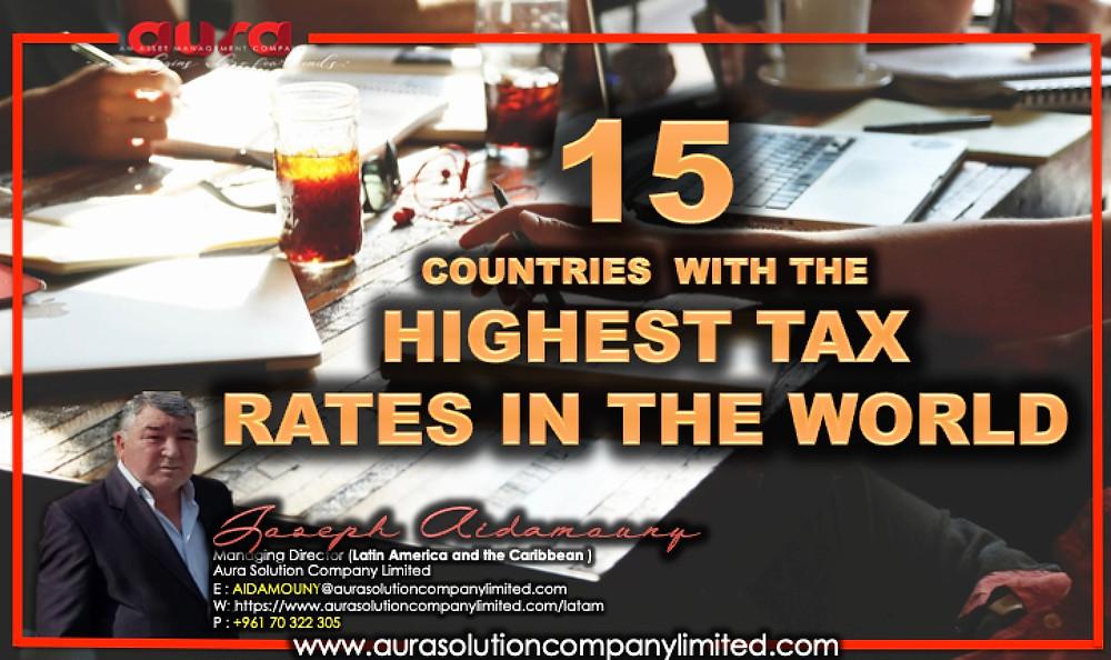 15 دولة لديها أعلى معدلات الضرائب في العالم: شركة هالة الحل المحدودة.