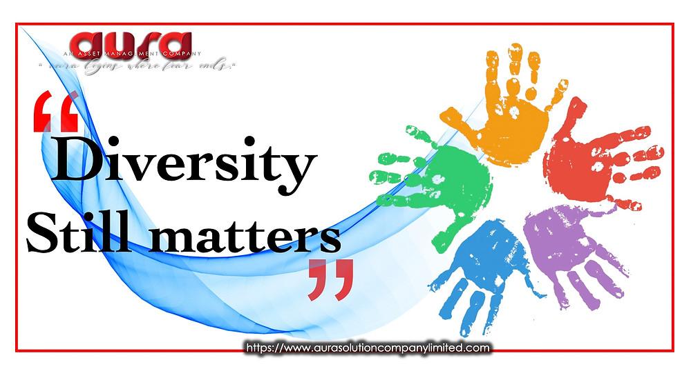 Diversity still matters : Aura Solution Company Limited