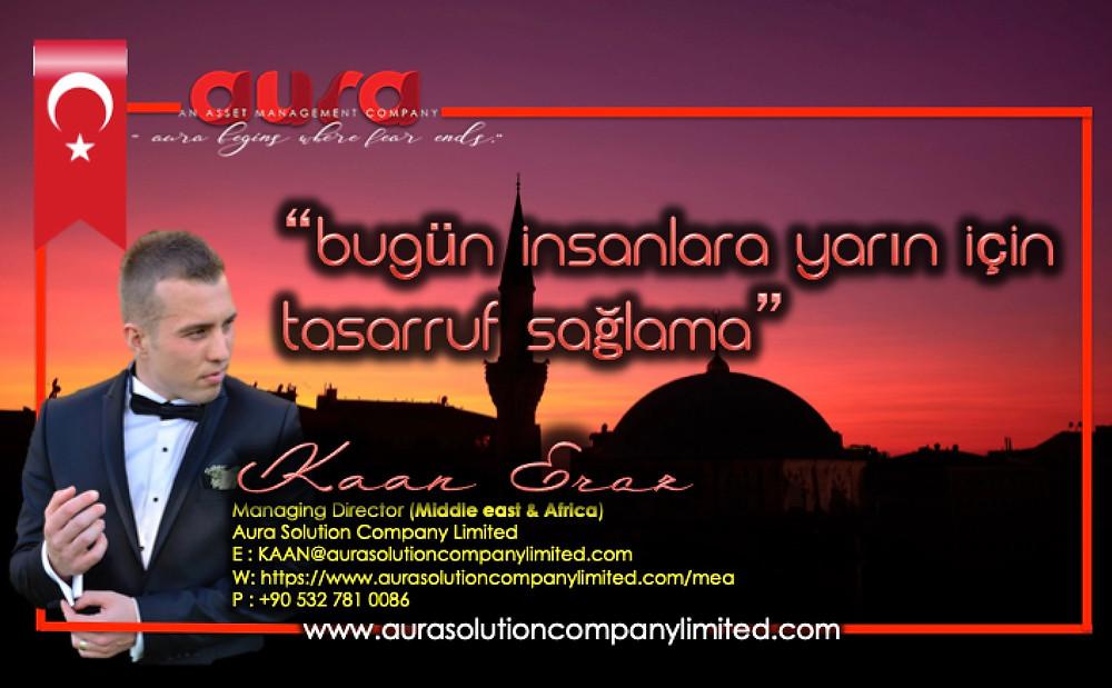 Bugün insanlara yarın için tasarruf sağlama: Kaan Eroz :Aura Solution Company Limited