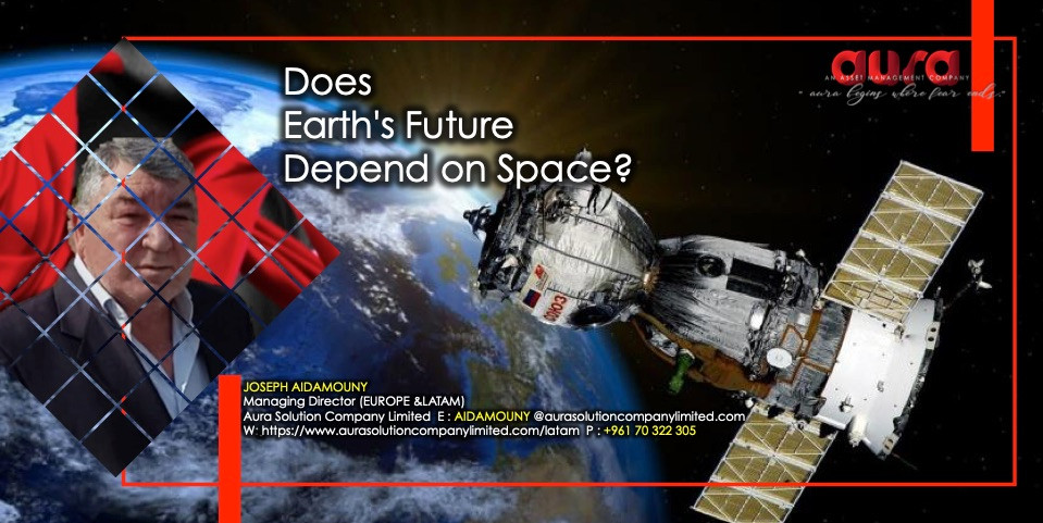 Does Earth's Future Depend on Space? : Aura Solution Company Limited