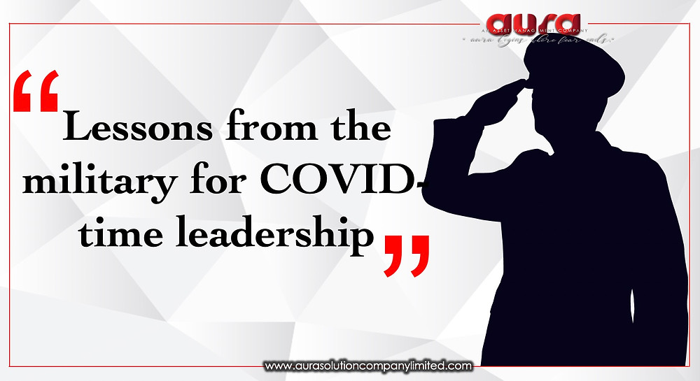 Lessons from the military for COVID-time leadership : Aura Solution Company Limited
