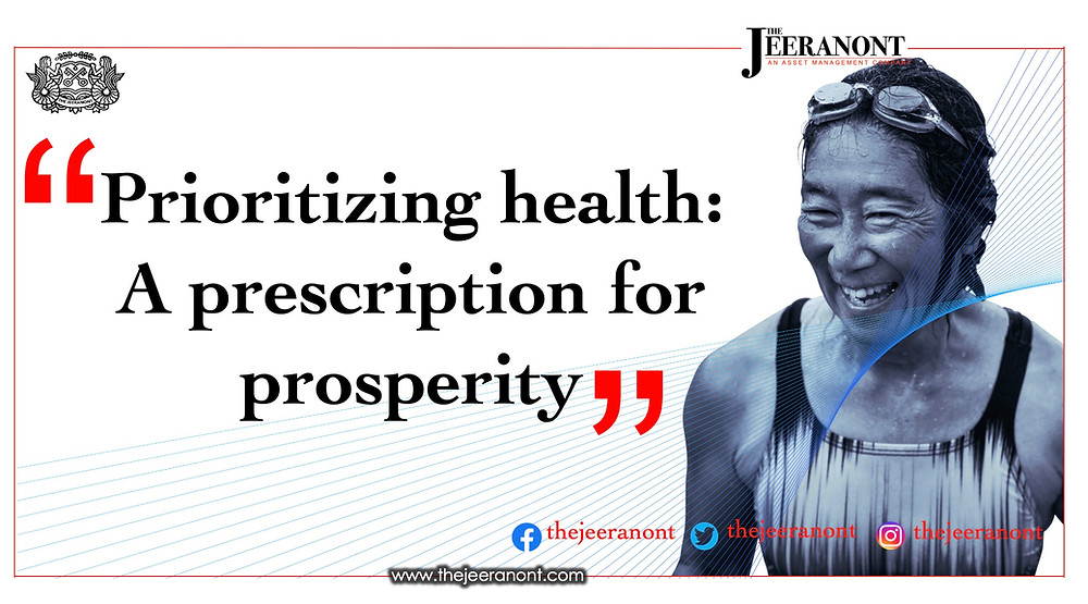 Prioritizing health: A prescription for prosperity: The Jeeranont