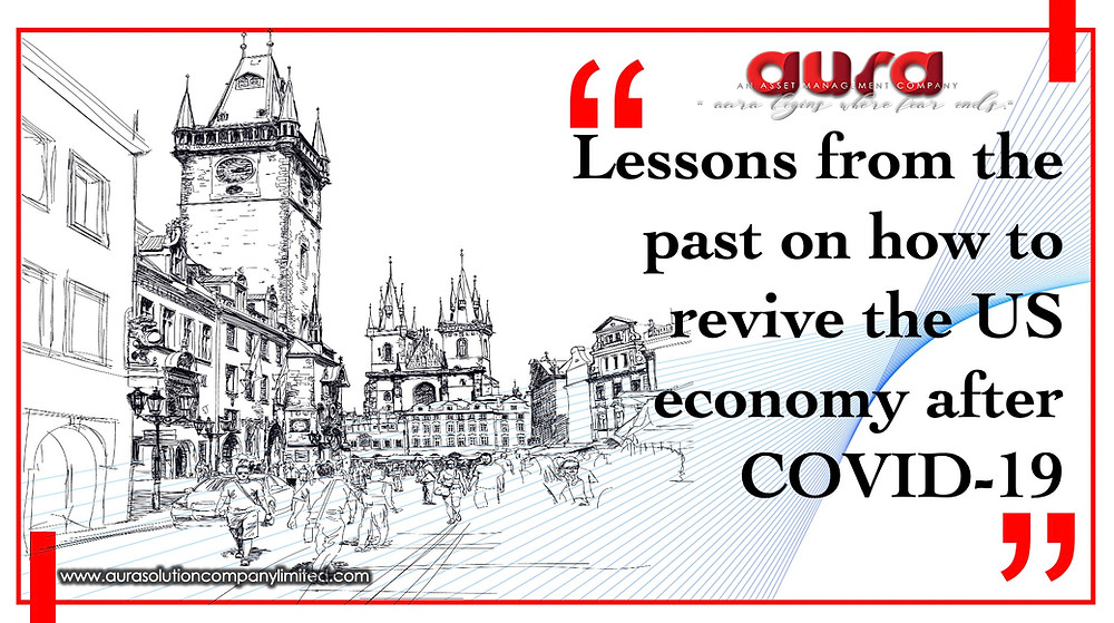 Lessons from the past on how to revive the US economy after COVID-19 : Aura Solution Company Limited