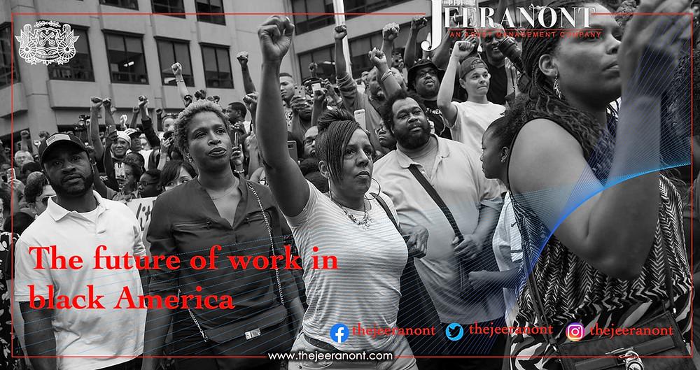 The future of work in black America : The Jeeranont