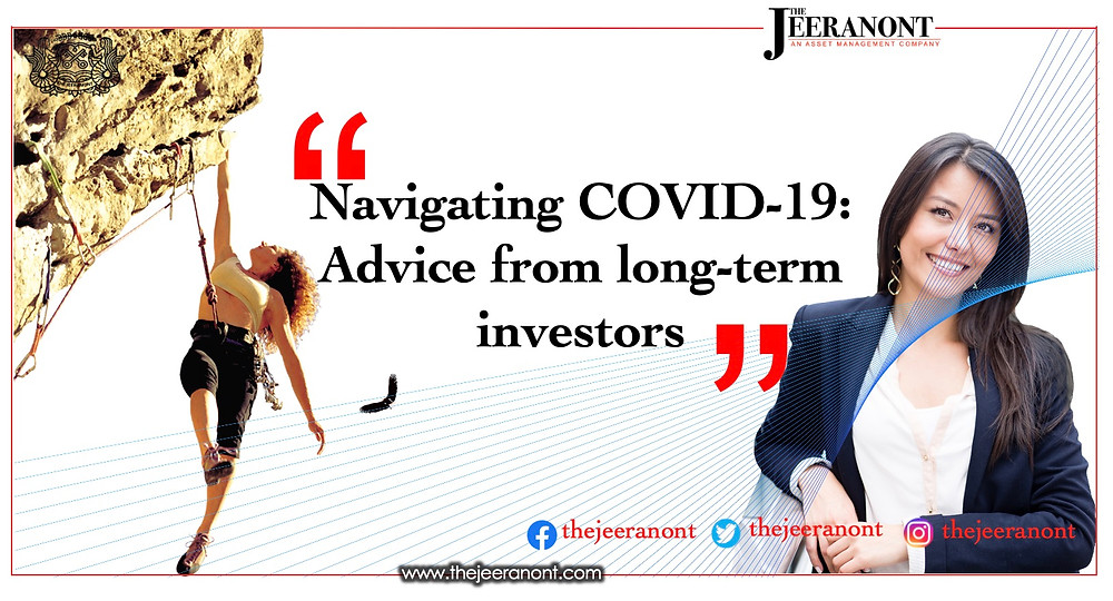 Navigating COVID-19: Advice from long-term investors : The Jeeranont
