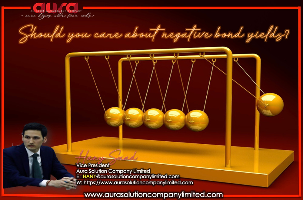 Should you care about negative bond yields? : Hany Saad :Aura Solution Company Limited