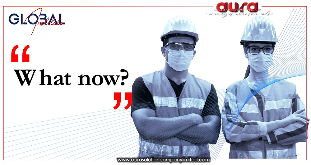 What now? Decisive actions to emerge stronger in the next normal : Aura Solution Company Limited