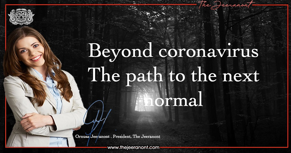 Beyond coronavirus: The path to the next normal : the Jeeranont Company Limited