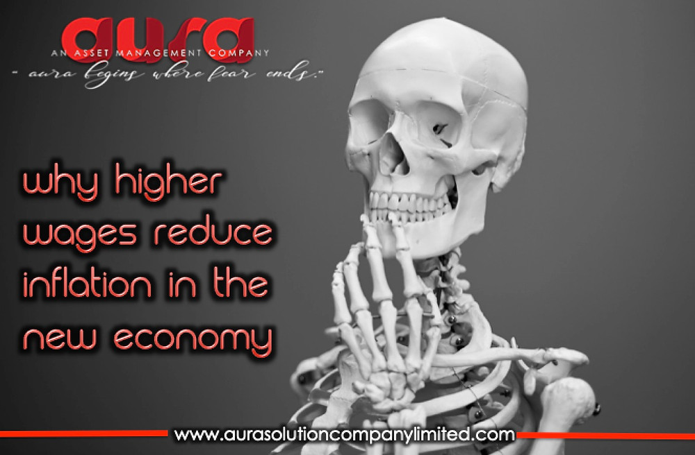 Why higher wages reduce inflation in the New Economy : Aura Solution Company Limited