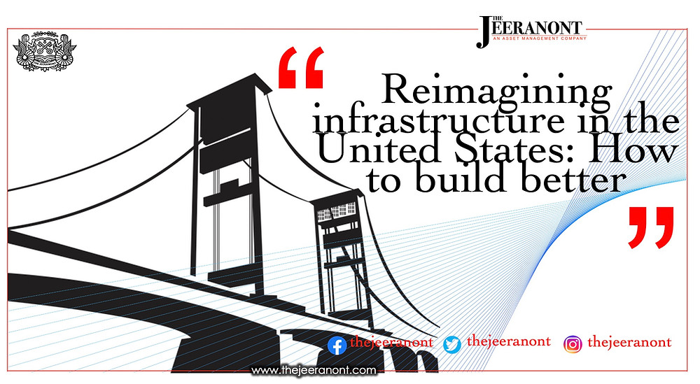 Reimagining infrastructure in the United States: How to build better : The Jeeranont